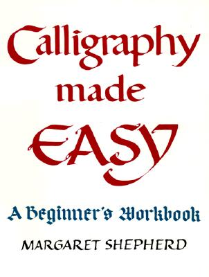 Calligraphy Made Easy By Shepherd, Margaret