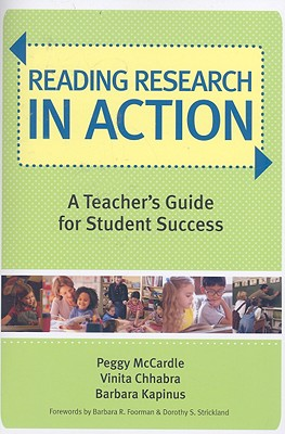 Reading Research in Action By McCardle, Peggy/ Chhabra, Vinita, Ph.D./ Kapinus, Barbara, Ph.D.