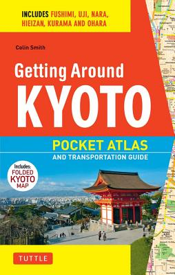 Getting Around Kyoto and Nara By Smith, Jane
